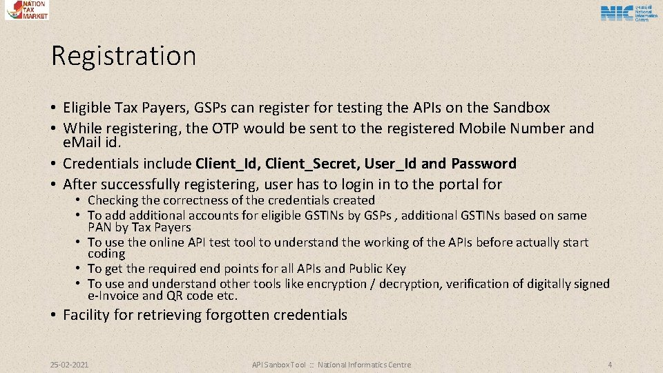 Registration • Eligible Tax Payers, GSPs can register for testing the APIs on the