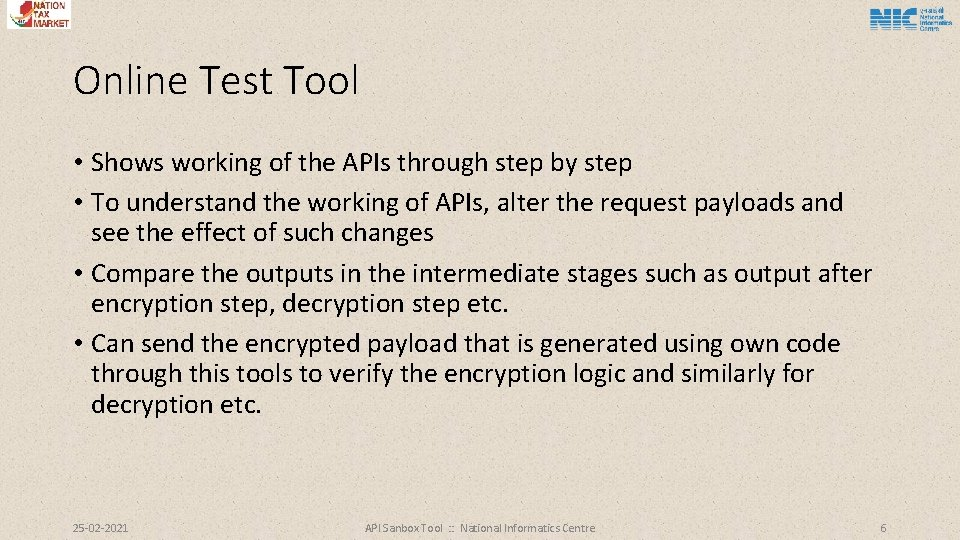 Online Test Tool • Shows working of the APIs through step by step •