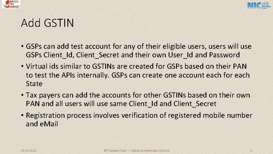 Add GSTIN • GSPs can add test account for any of their eligible users,