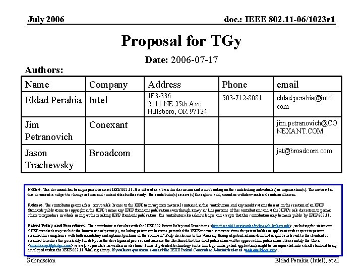 July 2006 doc. : IEEE 802. 11 -06/1023 r 1 Proposal for TGy Authors:
