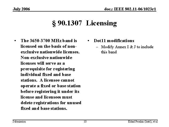 July 2006 doc. : IEEE 802. 11 -06/1023 r 1 § 90. 1307 Licensing