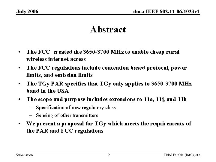 July 2006 doc. : IEEE 802. 11 -06/1023 r 1 Abstract • The FCC
