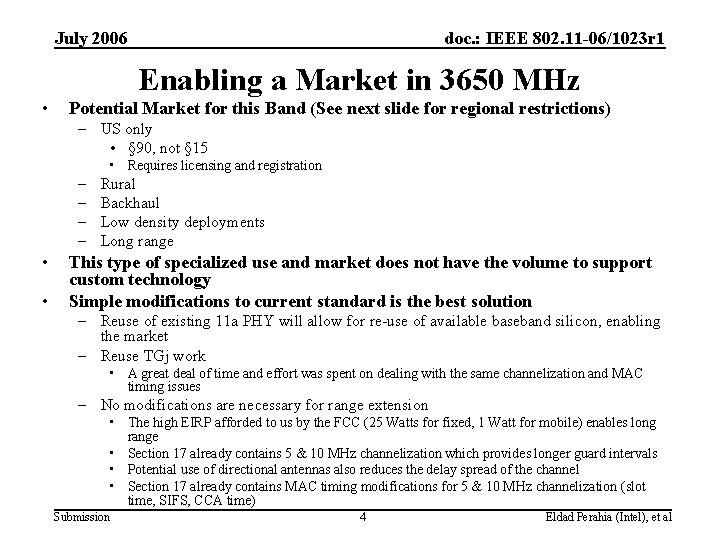July 2006 doc. : IEEE 802. 11 -06/1023 r 1 Enabling a Market in