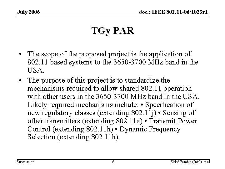 July 2006 doc. : IEEE 802. 11 -06/1023 r 1 TGy PAR • The