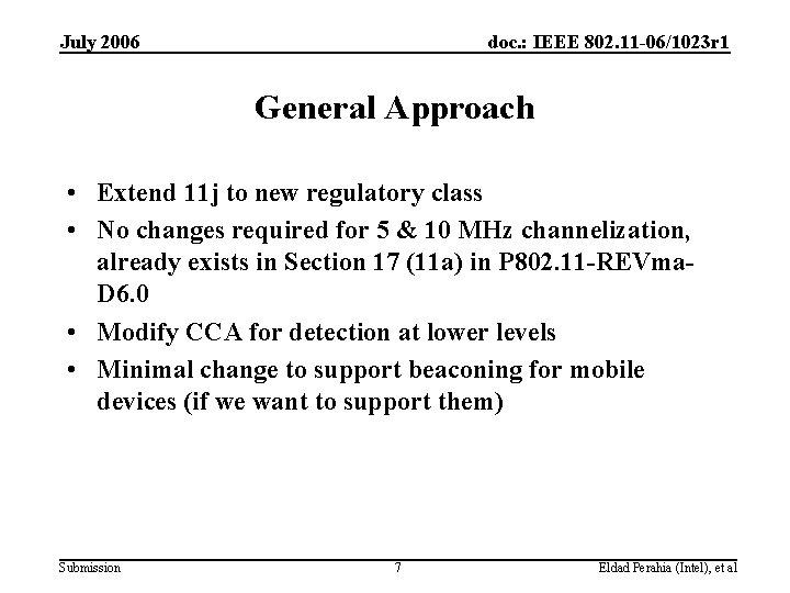 July 2006 doc. : IEEE 802. 11 -06/1023 r 1 General Approach • Extend