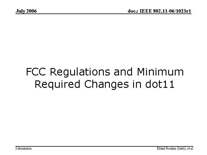 July 2006 doc. : IEEE 802. 11 -06/1023 r 1 FCC Regulations and Minimum