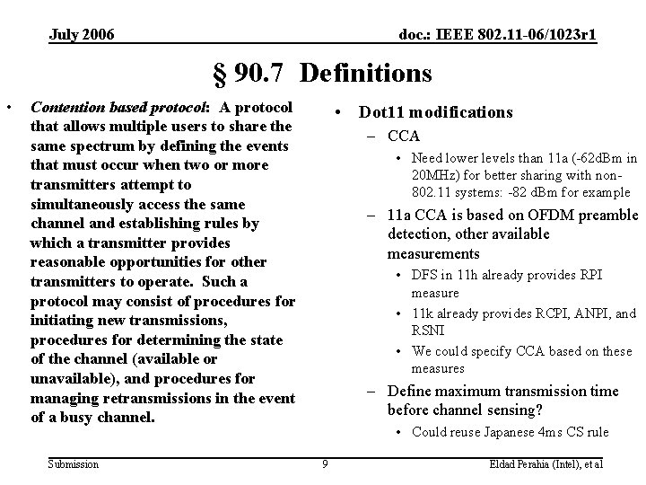 July 2006 doc. : IEEE 802. 11 -06/1023 r 1 § 90. 7 Definitions