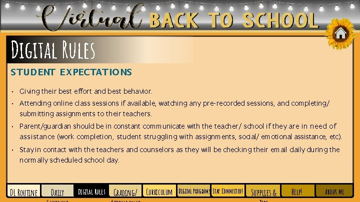 Digital Rules STUDENT EXPECTATIONS • Giving their best effort and best behavior. • Attending