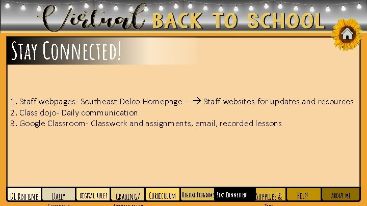 Stay Connected! 1. Staff webpages- Southeast Delco Homepage --- Staff websites-for updates and resources