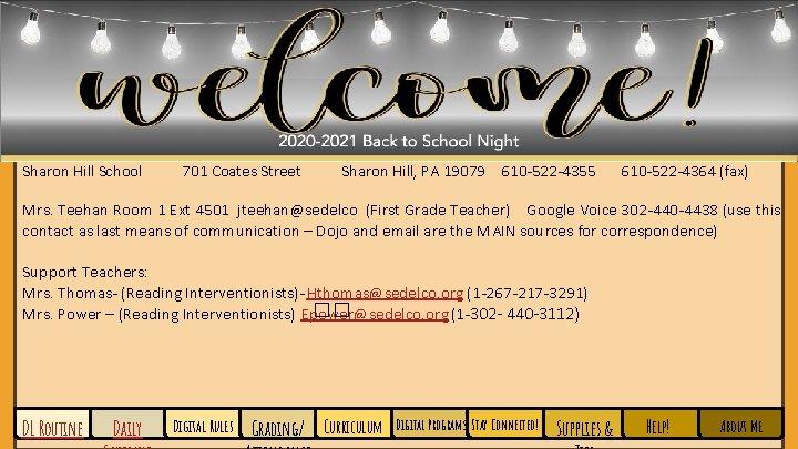 Sharon Hill School 701 Coates Street Sharon Hill, PA 19079 610 -522 -4355 610