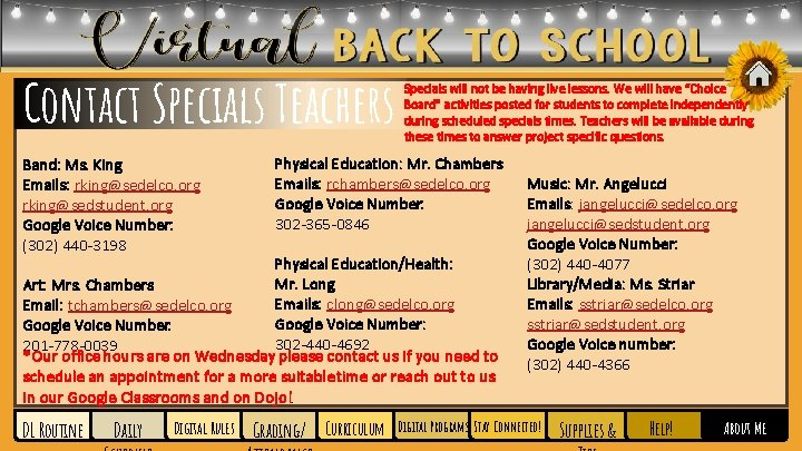 Contact Specials Teachers Band: Ms. King Emails: rking@sedelco. org rking@sedstudent. org Google Voice Number: