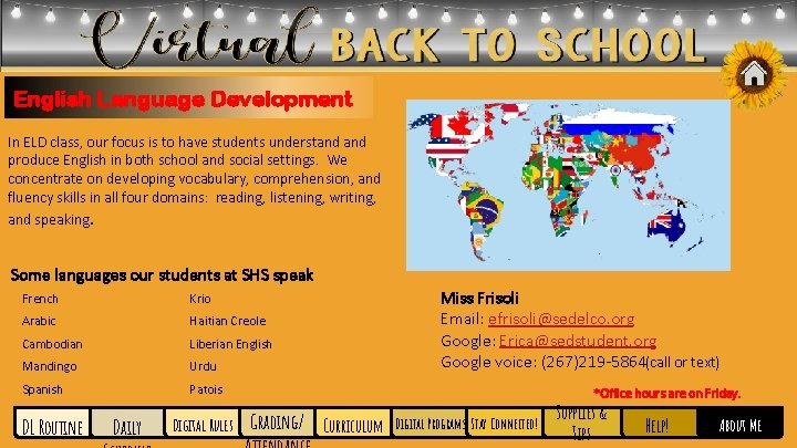 English Language Development In ELD class, our focus is to have students understand produce