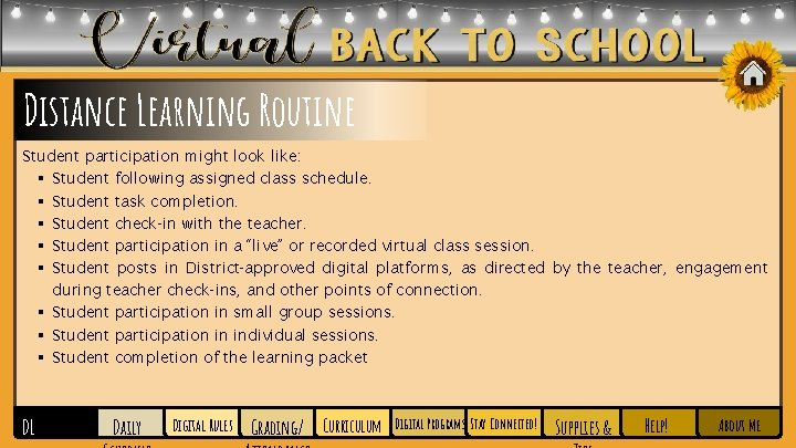 Distance Learning Routine Student participation might look like: § Student following assigned class schedule.