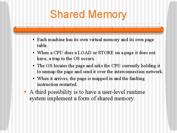 Shared Memory • Each machine has its own virtual memory and its own page