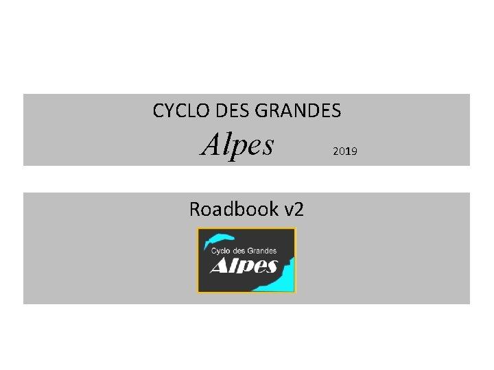 CYCLO DES GRANDES Alpes Roadbook v 2 2019