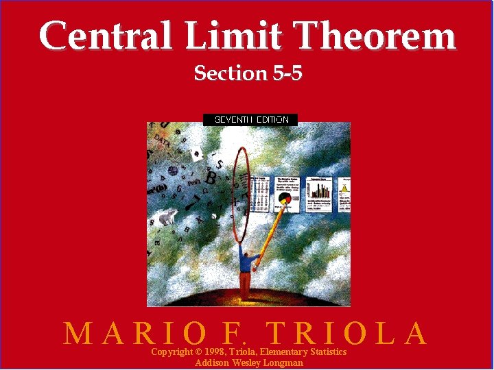 Central Limit Theorem Section 5 -5 M A R I O F. T R