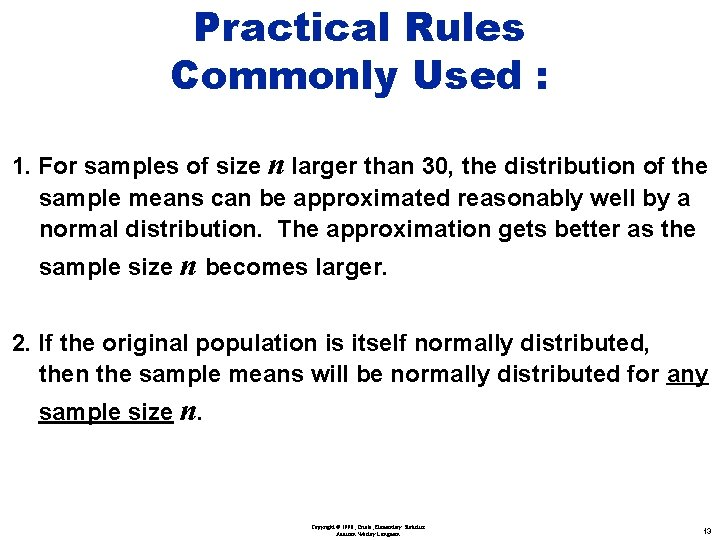 Practical Rules Commonly Used : 1. For samples of size n larger than 30,