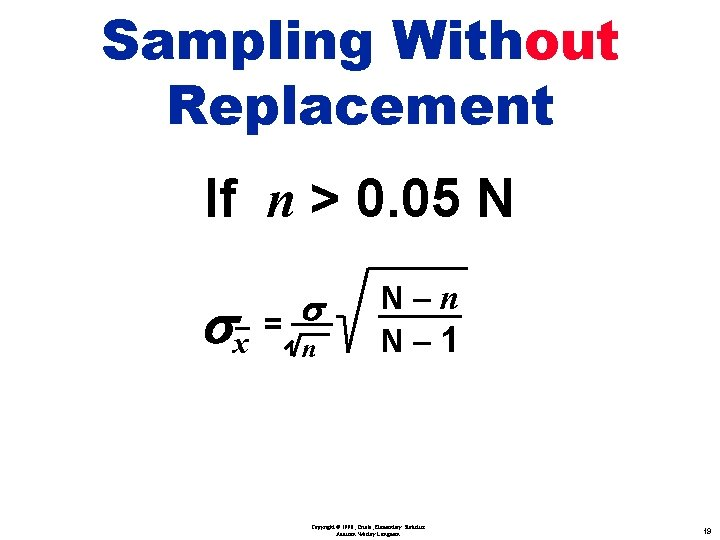 Sampling Without Replacement If n > 0. 05 N s sx = n N–