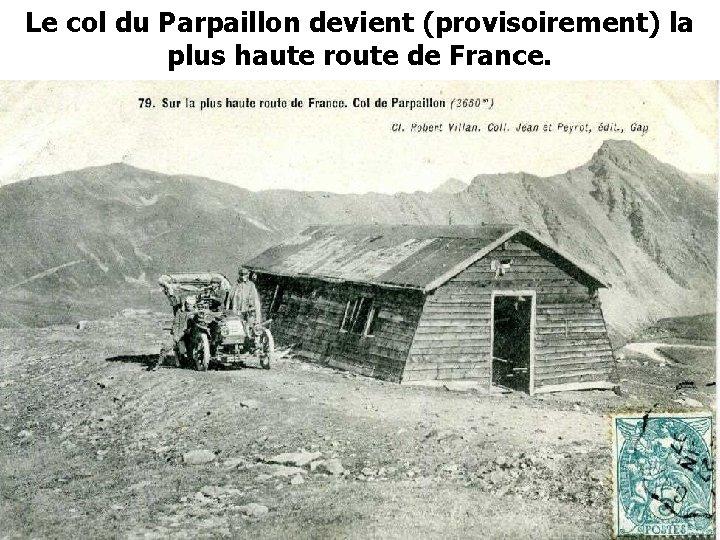 Le col du Parpaillon devient (provisoirement) la plus haute route de France.