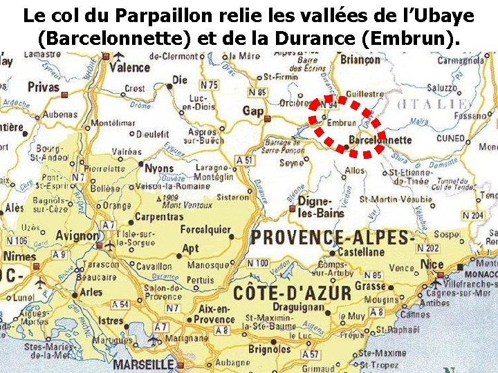 Le col du Parpaillon relie les vallées de l'Ubaye (Barcelonnette) et de la Durance