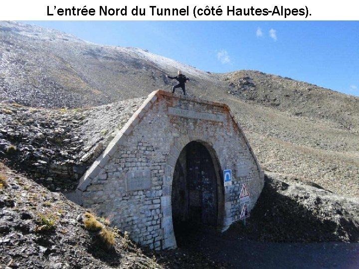 L'entrée Nord du Tunnel (côté Hautes-Alpes).