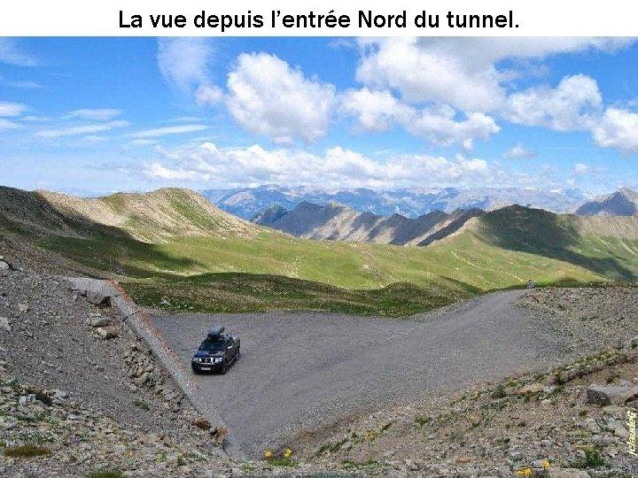 La vue depuis l'entrée Nord du tunnel.