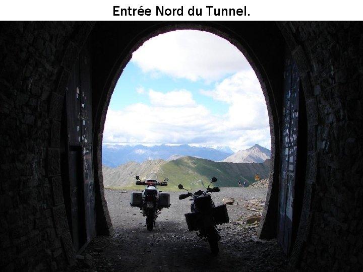 Entrée Nord du Tunnel.