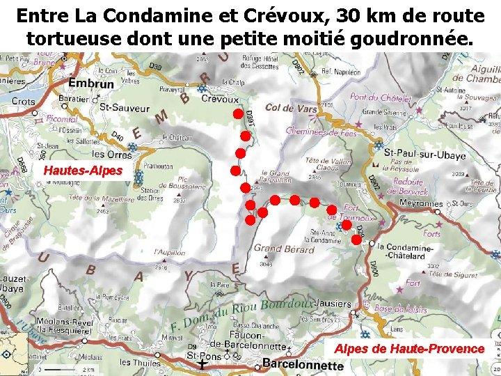 Entre La Condamine et Crévoux, 30 km de route tortueuse dont une petite moitié