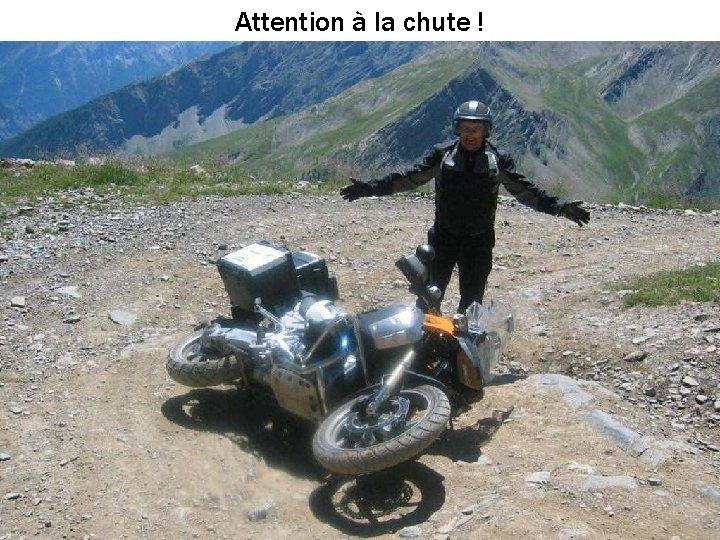 Attention à la chute !