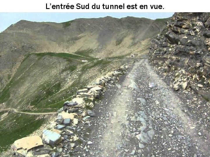 L'entrée Sud du tunnel est en vue.