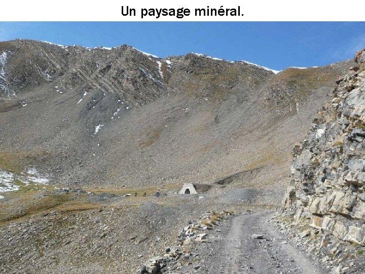 Un paysage minéral.