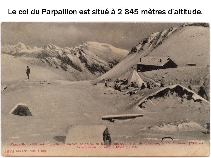 Le col du Parpaillon est situé à 2 845 mètres d'altitude.