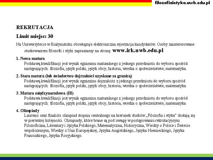 filozofiaietyka. uwb. edu. pl REKRUTACJA Limit miejsc: 30 Na Uniwersytecie w Białymstoku obowiązuje elektroniczna