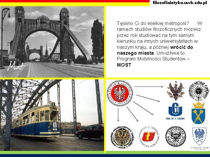 filozofiaietyka. uwb. edu. pl Most Tęskno Ci do wielkiej metropolii? W ramach studiów filozoficznych