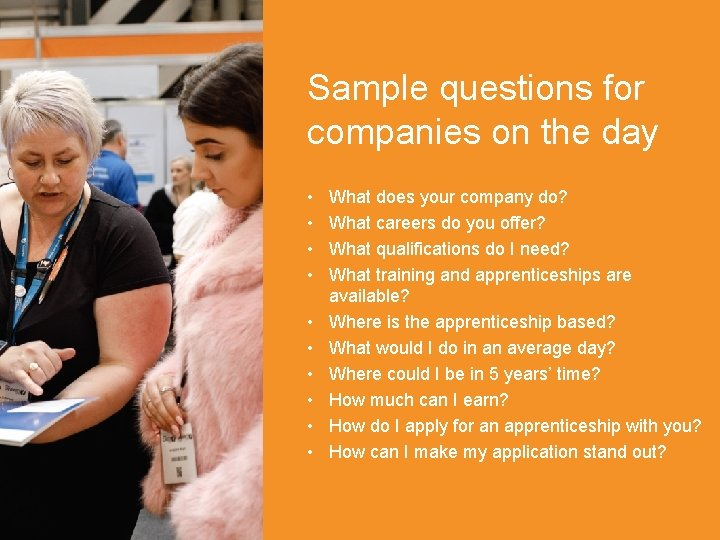 Sample questions for companies on the day • • • What does your company
