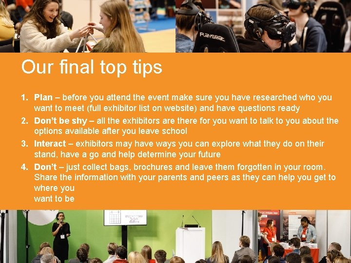 Our final top tips 1. Plan – before you attend the event make sure