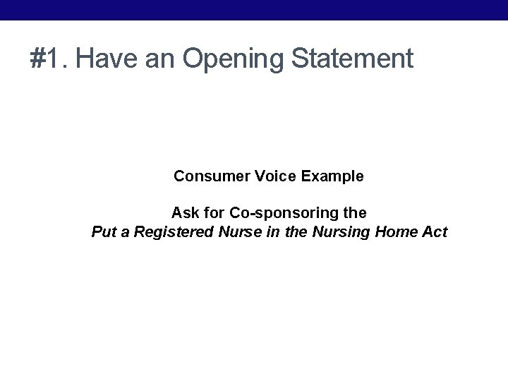 #1. Have an Opening Statement Consumer Voice Example Ask for Co-sponsoring the Put a
