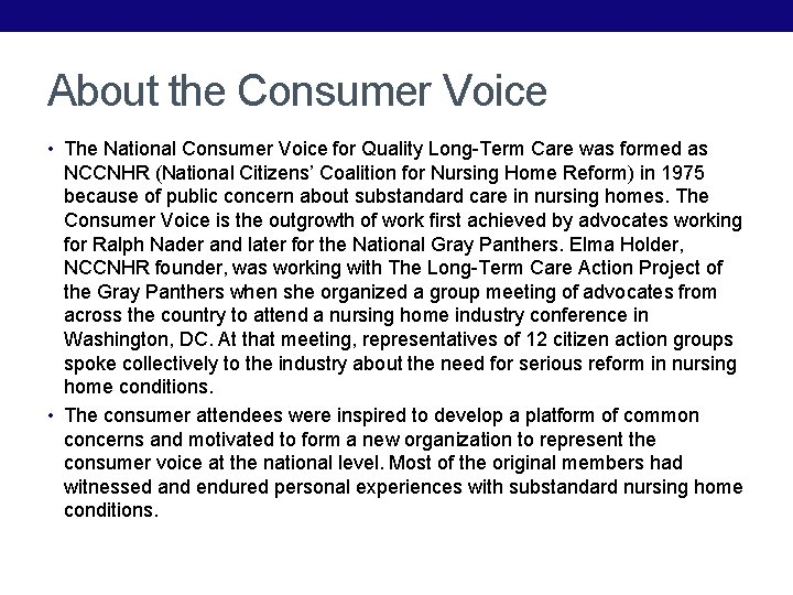 About the Consumer Voice • The National Consumer Voice for Quality Long-Term Care was