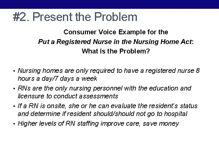 #2. Present the Problem Consumer Voice Example for the Put a Registered Nurse in