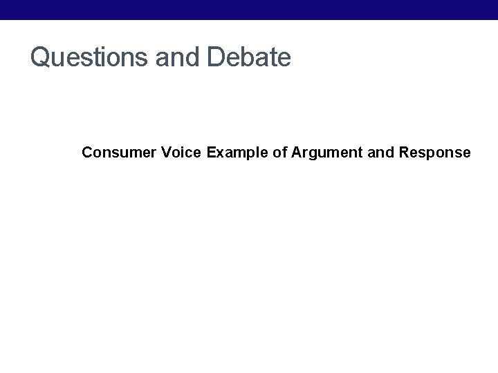 Questions and Debate Consumer Voice Example of Argument and Response