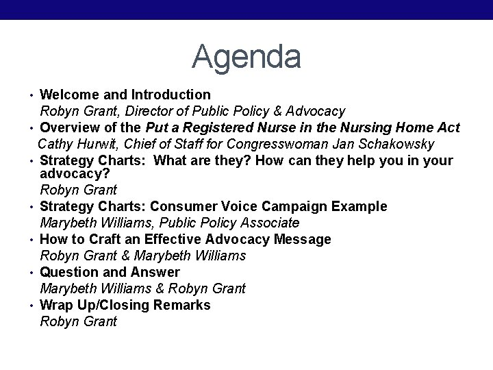 Agenda • Welcome and Introduction Robyn Grant, Director of Public Policy & Advocacy •