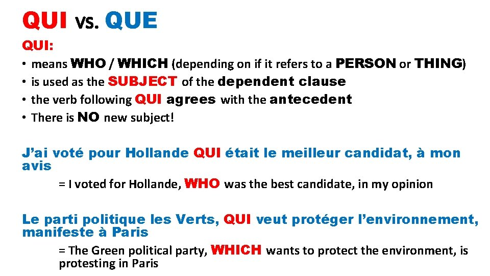 QUI vs. QUE QUI: • means WHO / WHICH (depending on if it refers