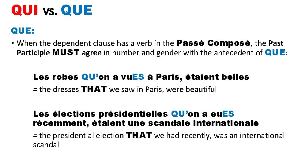 QUI vs. QUE: • When the dependent clause has a verb in the Passé