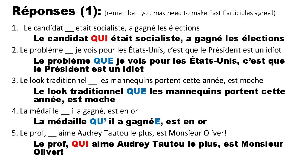 Réponses (1): (remember, you may need to make Past Participles agree!) 1. Le candidat