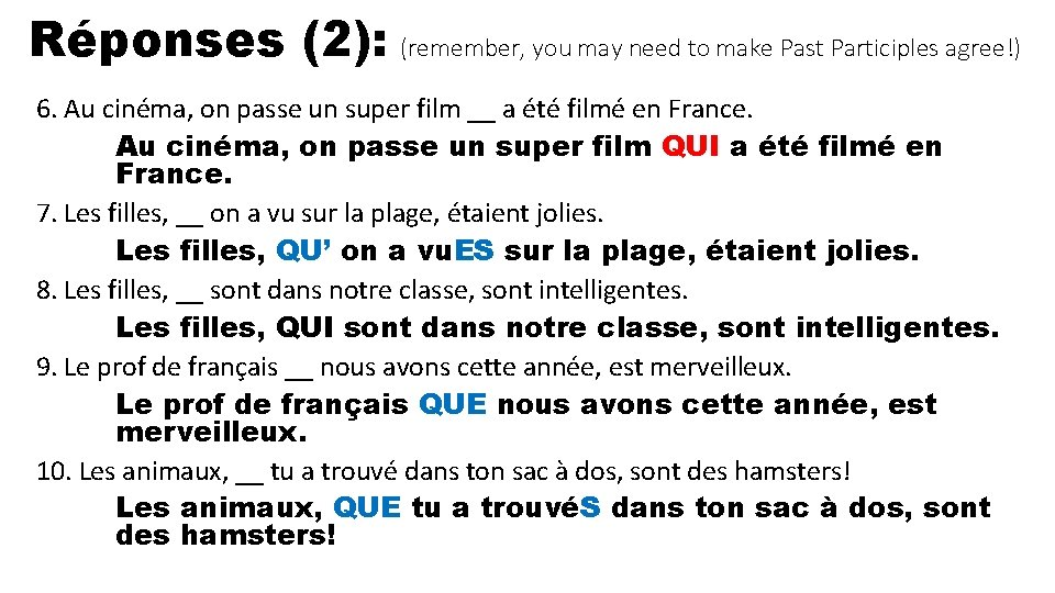Réponses (2): (remember, you may need to make Past Participles agree!) 6. Au cinéma,