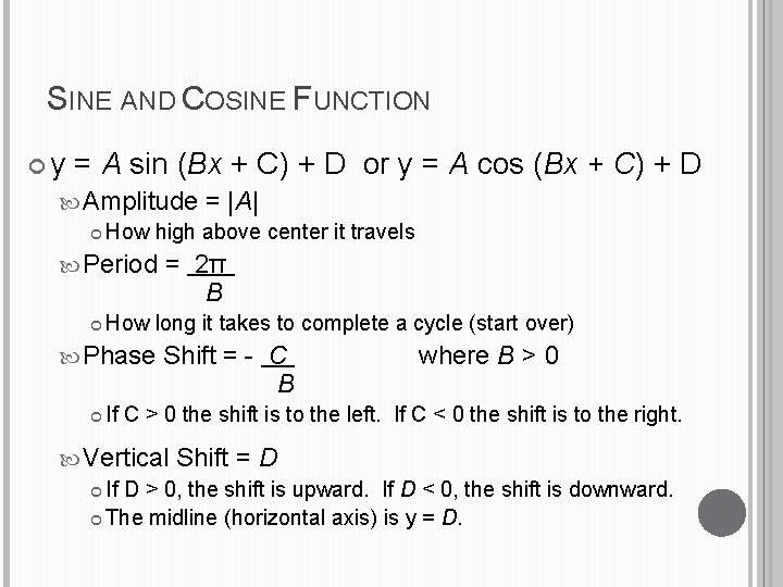 SINE AND COSINE FUNCTION y = A sin (Bx + C) + D or