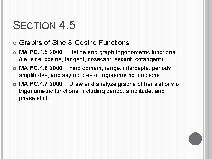 SECTION 4. 5 Graphs of Sine & Cosine Functions MA. PC. 4. 5 2000