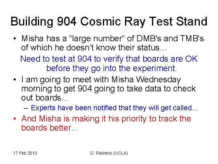 "Building 904 Cosmic Ray Test Stand • Misha has a ""large number"" of DMB's"