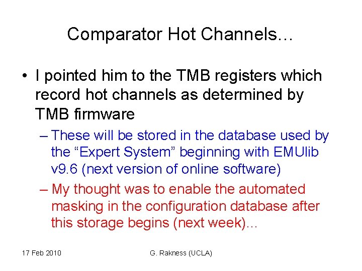 Comparator Hot Channels… • I pointed him to the TMB registers which record hot