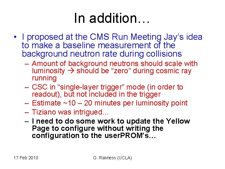 In addition… • I proposed at the CMS Run Meeting Jay's idea to make